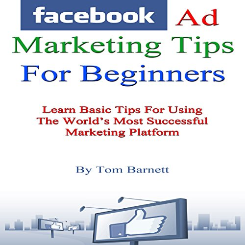 Facebook Ad Marketing Tips for Beginners audiobook cover art