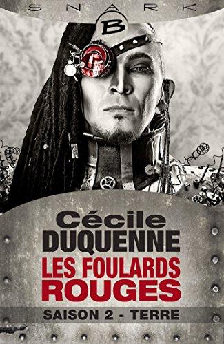 Terre - Les Foulards rouges - Saison 2: Les Foulards rouges, T2 (French Edition)