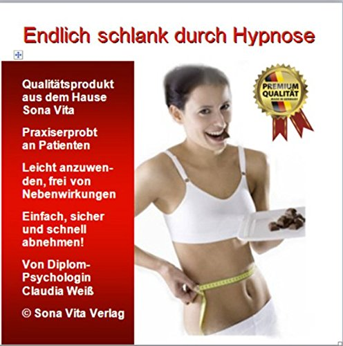 Endlich schlank durch Hypnose: Abnehmen ohne Diät