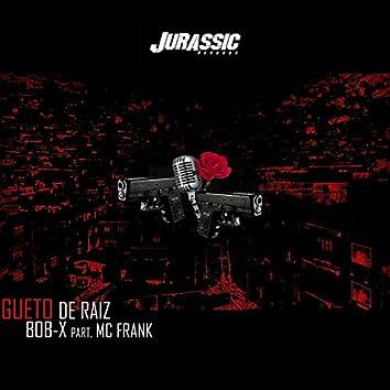 Gueto de Raiz (feat. MC Frank, Jurassic)