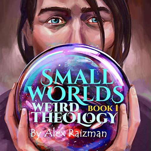 Weird Theology Audiobook By Alex Raizman cover art