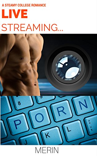 LIVE: A college romance with a smutty webcam boy twist... (English Edition)