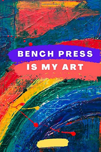 Bench Press Is My Art