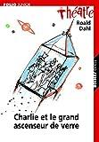 Charlie et le grand ascenseur de verre - Folio Junior - 12/10/2006