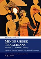 Minor Greek Tragedians: Fragments from the Tragedies with Selected Testimonia: The Fifth Century (Aris and Phillips Classical Texts)