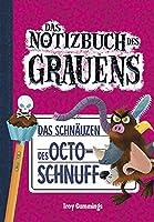 Notizbuch des Grauens Band 11: Das Schnaeuzen des Octo-Schnuff