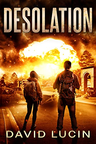 Desolation: A Post-Nuclear Survival Series (Desolation Book 1) by [David Lucin]