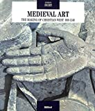 Medieval Art: The Making of the Christian West 980-1140 (Skira)
