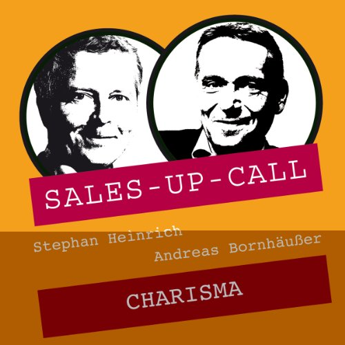 Charisma     Sales-up-Call              By:                                                                                                                                 Stephan Heinrich,                                                                                        Andreas Bornhäußer                               Narrated by:                                                                                                                                 Stephan Heinrich,                                                                                        Andreas Bornhäußer                      Length: 1 hr and 2 mins     Not rated yet     Overall 0.0