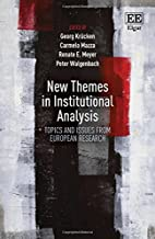 New Themes in Institutional Analysis: Topics and Issues from European Research