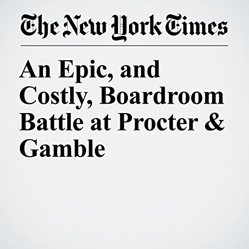 An Epic, and Costly, Boardroom Battle at Procter & Gamble copertina