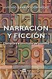 Narración y ficción: Literatura e invención de mundos (Fuera de colección)