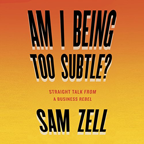 Am I Being Too Subtle? Audiobook By Sam Zell cover art
