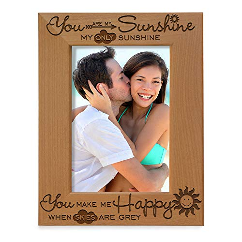 KATE POSH - You are My Sunshine, My only Sunshine, You Make me Happy, When Skies are Grey - Engraved Solid Wood Picture Frame (4x6 Vertical)