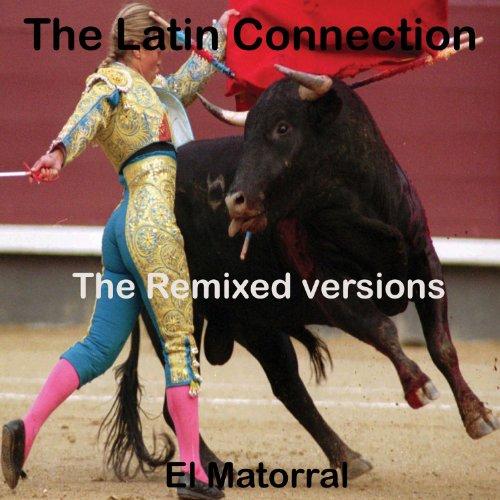 El Matorral (The Remixed Versions)