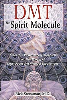[0892819278] [9780892819270] DMT  The Spirit Molecule  A Doctor s Revolutionary Research into the Biology of Near-Death and Mystical Experiences-Paperback