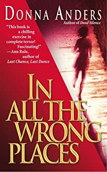 In All the Wrong Places by [Donna Anders]