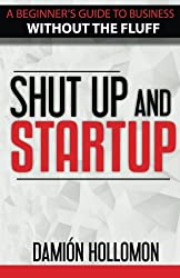 Shut Up and Startup by Damion Hollomon