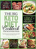 THE BIG Keto diet COOKBOOK FOR BEGINNERS: 1001 EVERYDAY QUICK AND EASY KETOGENIC DIET RECIPES THAT WILL MAKE YOUR LIFE EASIER. 31 DAYS MEAL PLAN INCLUDED (5g NET CARBS OR LESS)