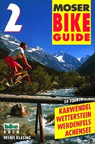Bike Guide, Bd.2, Karwendel, Wetterstein, Werdenfels