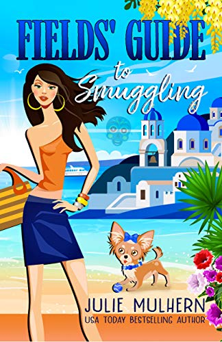 Fields' Guide to Smuggling (The Poppy Fields Adventures Book 7) by [Julie Mulhern]