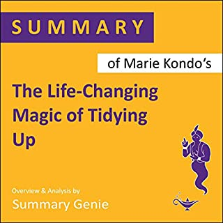 Summary of Marie Kondo's The Life-Changing Magic of Tidying Up                   By:                                                                                                                                 Summary Genie                               Narrated by:                                                                                                                                 Janice Wright                      Length: 36 mins     Not rated yet     Overall 0.0