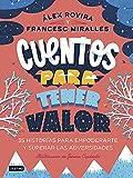 Cuentos para tener valor (Libros ilustrados) (Spanish Edition)
