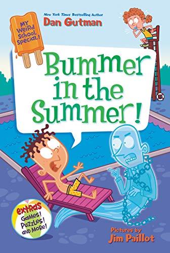 My Weird School Special: Bummer in the Summer! by [Dan Gutman, Jim Paillot]