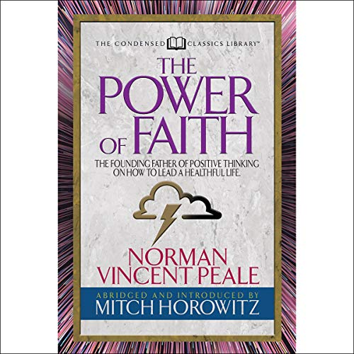 The Power of Faith (Condensed Classics) audiobook cover art