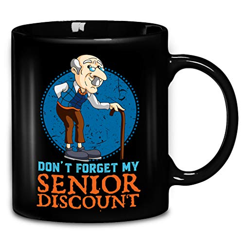 Dont Forget My Senior Citizen Discount Funny 55 And Over Rate Reduced Admission For Elderly Coffee Mug 11oz Ceramic Tea Cups