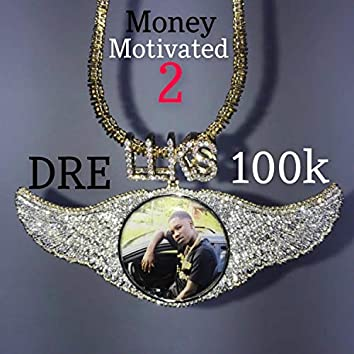 Money Motivated 2