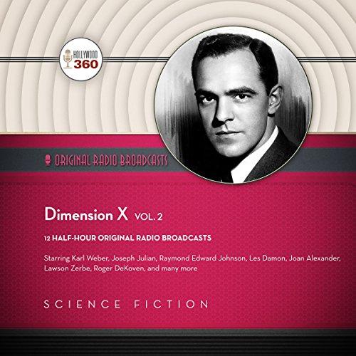 Dimension X, Vol. 2     The Classic Radio Collection              De :                                                                                                                                 Hollywood 360                               Lu par :                                                                                                                                 full cast,                                                                                        Norman Rose                      Durée : 5 h et 34 min     Pas de notations     Global 0,0