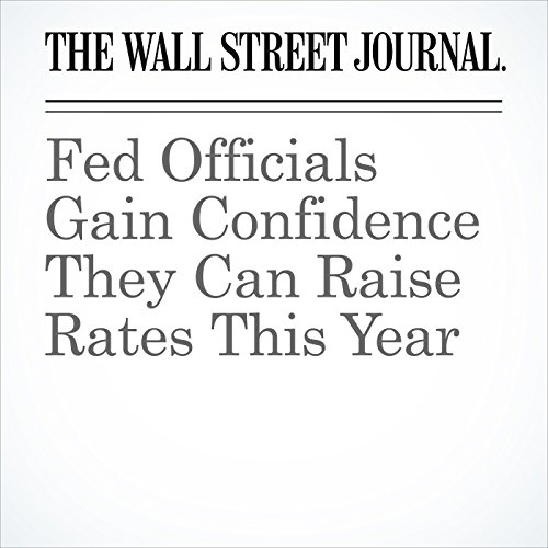 Fed Officials Gain Confidence They Can Raise Rates This Year audiobook cover art