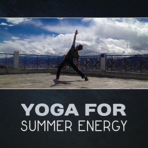 Yoga for Summer Energy – Zen Summer Meditation, Outdoor Yoga Exercises, Natural Stress Reduction, Sounds of Nature, Sunset Yoga & Meditation, Spiritual Retreat