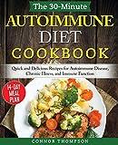 The 30-Minute Autoimmune Diet Cookbook: Quick and Delicious Recipes for Autoimmune Disease, Chronic Illness, and Immune Function
