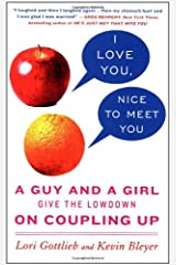 I Love You, Nice to Meet You: A Guy and a Girl Give the Lowdown on Coupling Up Capa comum