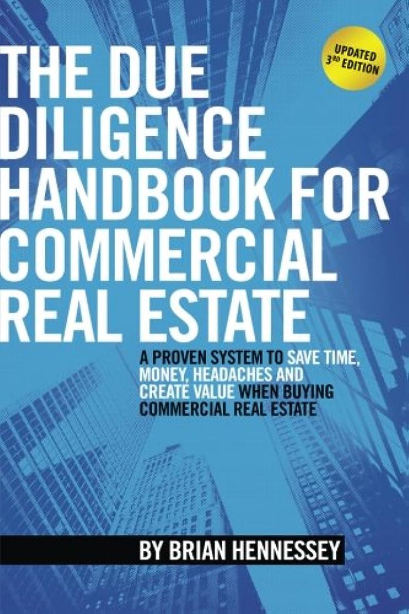 メタリックフィット郵便The Due Diligence Handbook For Commercial Real Estate: A Proven System To Save Time, Money, Headaches And Create Value When Buying Commercial Real Estate