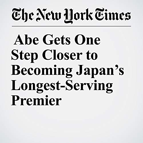 Abe Gets One Step Closer to Becoming Japan's Longest-Serving Premier copertina