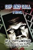 Cop and Call A Novel: When you call for help don't be surprised at who responds: Volume 2 (Asheville Cop Series)