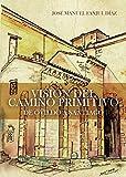 Visión del Camino Primitivo: De Oviedo a Santiago