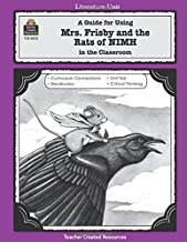 A Guide for Using Mrs. Frisby and the Rats of NIMH in the Classroom (Literature Units)