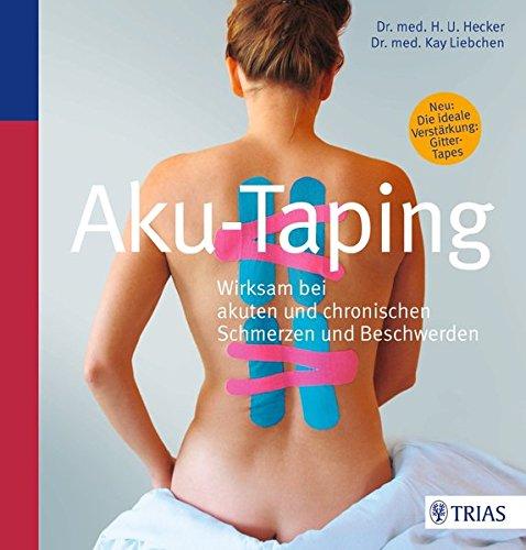 Aku-Taping: Wirksam bei akuten und chronischen Schmerzen und Beschwerden