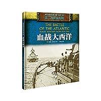 World War II: bloody Atlantic(Chinese Edition)