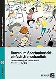 Tanzen im Sportunterricht - einfach & anschaulich: Unterrichtsbeispiele - Bildkarten - Anleitungen auf DVD (1. bis 4. Klasse) - Daniela Eisenhofer