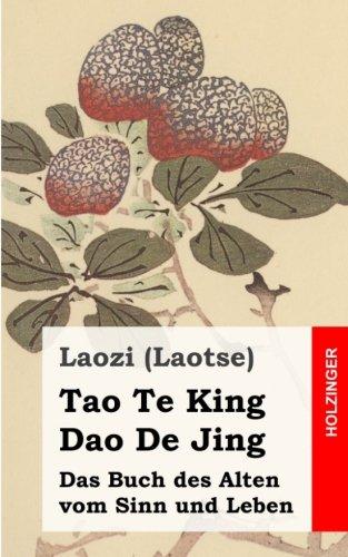Tao Te King / Dao De Jing: Das Buch des Alten vom Sinn und Leben