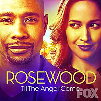 """Til the Angel Come (From """"Rosewood"""")"""