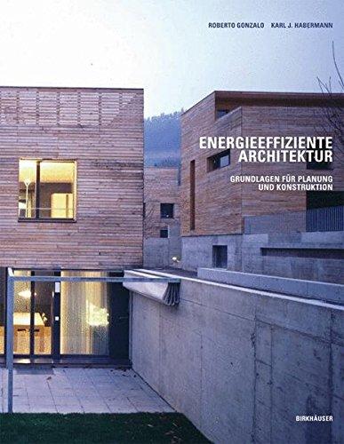Energieeffiziente Architektur: Grundlagen für Planung und Konstruktion