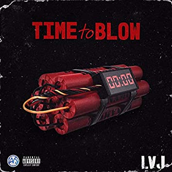 Time To Blow