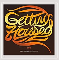 Getting Housed Live