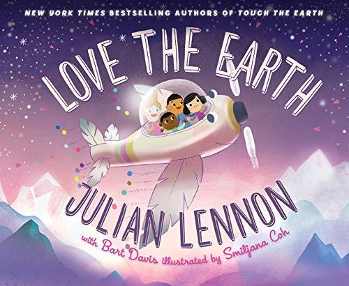 Love the Earth (A Julian Lennon White Feather Flier Adventure)